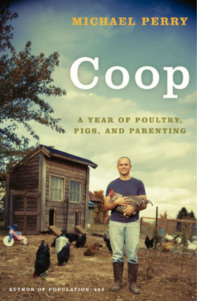 Coop: A Year of Poultry, Pigs and Parenting (Hardcover)