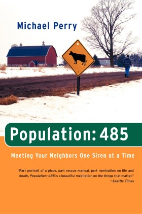 Population:485 – Meeting Your Neighbors One Siren at a Time (Paperback)